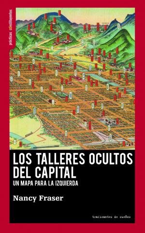 Nancy Fraser, Los talleres ocultos del capital, 2019